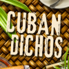 Our New App &#8211; Cuban Dichos